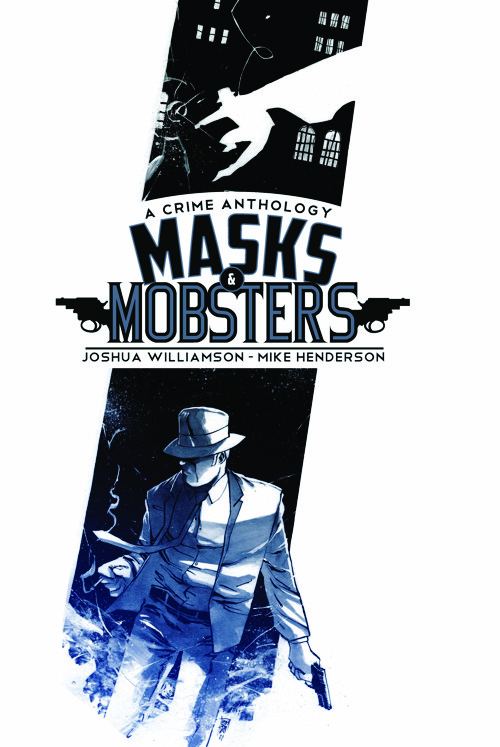 Masks And Mobsters #1 Cover  Written by Joshua Williamson. Illustrated by Mike Henderson