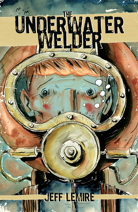 The Underwater Welder Cover, Art By Jeff Lemire